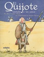 El Quijote contado a los ninos / Don Quixote told to Children