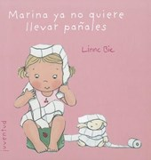 Marina ya no quiere llevar panales / Marina no longer wants to wear diapers | Linne Bie |