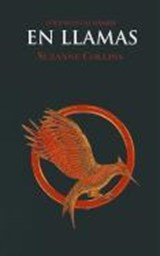 En Llamas = Catching Fire | Suzanne Collins |