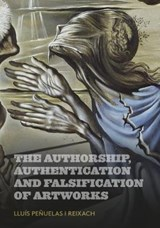 The Authorship, Authentication and Falsification of Artworks | Lluís Peñuelas |