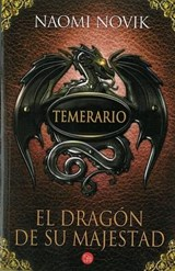 El Dragon de su Majestad = His Majesty's Dragon | Naomi Novik |