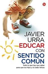 Educar con sentido comun/ Educating Through Common Sense