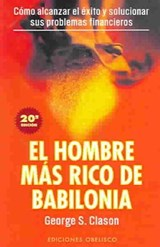 El Hombre Mas Rico De Babilonia / The Richest man in Babylon | George S. Clason |