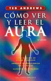 Como ver y leer el aura / How to See and Read the Aura