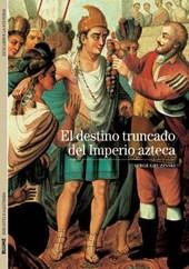 El destino truncado del Imperio azteca / The Truncated Destiny of the Aztec Empire