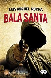 Bala Santa = Blessed Bullet