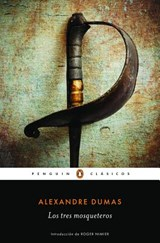 Los Tres Mosqueteros / The Three Musketeers | Alexandre Dumas |