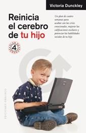 Reinicia el cerebro de tu hijo / Reset Your Child's Brain