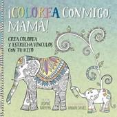 iColorea Conmigo, Mama! / Colour with Me, Mum!