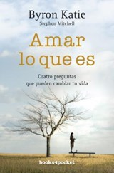 Amar lo que es / Loving What Is | Katie, Byron ; Mitchell, Stephen |