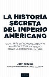 La Historia secreta del imperio americano/ The Secret History of the American Empire