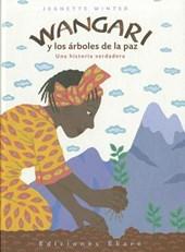 Wangari y los arboles de la paz / Wangari's Trees of Peace