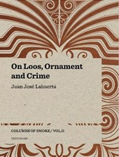 On loos, ornament and crime - columns of smoke : volume 2