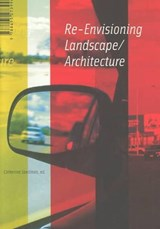 Re Envisioning Landscape Architecture | Catherine Spellman |