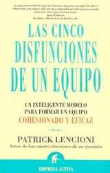 Las Cinco Disfunciones De Un Equipo / The Five Dysfunctions of a Team: A Leadership Fable | Patrick Lencioni |