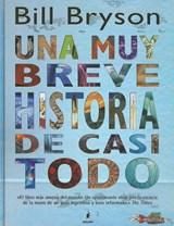Una muy breve historia de casi todo/ A Very Short History of Nearly Everything | Bill Bryson |