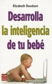 Desarrolla la inteligencia de tu bebe / Develop Your Baby's Intelligence