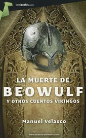 La muerte de Beowulf y otros cuentos vikingos / The Death of Beowulf and Other Viking Stories | Manuel Velasco |