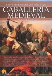 Breve historia de la caballería medieval /Brief History of Medieval Chivalry