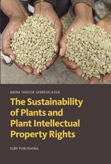 The Sustainability of Plants and Plant Intellectual Property Rights | Abeba Tadesse Gebreselassie |