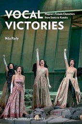 Vocal Victories - Wagner's Female Characters from Senta to Kundry