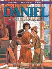 Daniel - Hombres y Mujeres de la Biblia