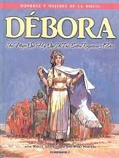 Debora - Hombres y Mujeres de la Biblia