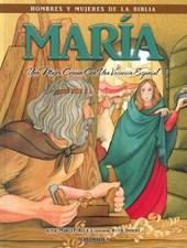 Maria - Hombres y Mujeres de la Biblia
