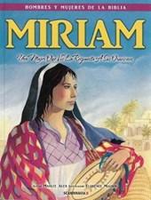 Miriam - Hombres y Mujeres de la Biblia