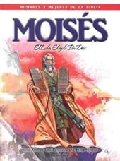 Moises - Hombres y Mujeres de la Biblia