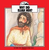 Why Did Elijah Hide?