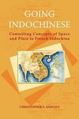 Going Indochinese | Christopher E. Goscha |