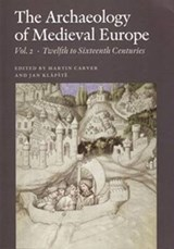 Archaeology Of Medieval Europe | CARVER,  Martin |