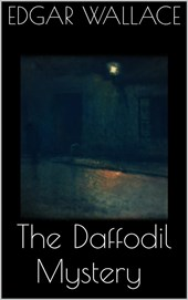 The Daffodil Mystery | Edgar Wallace |