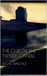 The Clue of the Twisted Candle | Edgar Wallace |