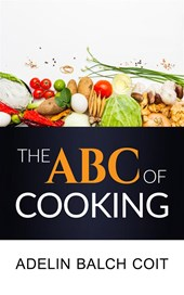 The A B C of cooking | Adelin Balch Coit |