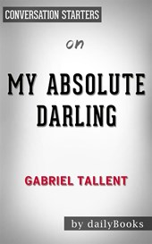 My Absolute Darling: by Gabriel Tallent??????? | Conversation Starters