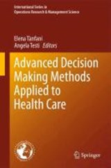 Advanced Decision Making Methods Applied to Health Care | auteur onbekend |