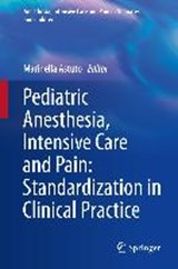 Pediatric Anesthesia, Intensive Care and Pain: Standardization in Clinical Practice | auteur onbekend |