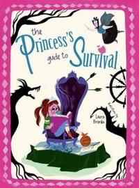 Princess Guide to Survival | Federica Magrin ; Laura Brenlla |