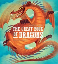 Great Book of Dragons | Federica Magrin ; Anna Lang |