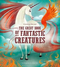 The Great Book of Fantastic Creatures | Federica Magrin ; Anna Lang |