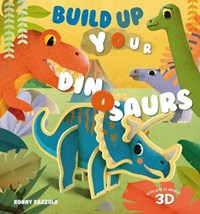 Build Up your Dinosaurs | Federica Magrin ; Ronny Gazzola |