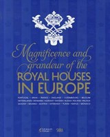 Magnificence & Grandeur of the Royal Houses in Europe | auteur onbekend |