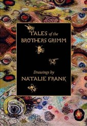 Tales of the brothers grimm. drawings by natalie frank