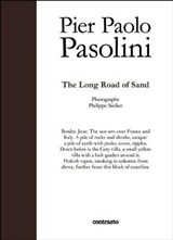 The Long Road of Sand | Pasolini, Pier Paolo ; Séclier, Philippe |