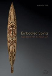 Embodied Spirits - Gope Boards from the Papuan Gulf | Virginia-lee Webb |