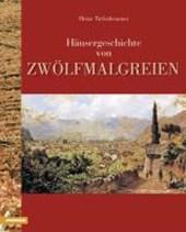 Häusergeschichte von Zwölfmalgreien