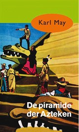 De piramide der Azteken | Karl May |