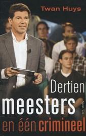 Dertien meesters, een crimineel